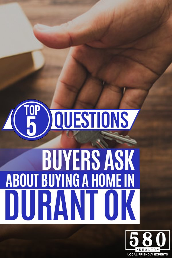 Top 5 Questions Buyers Ask About Buying a Home in Durant OK
