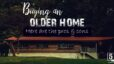 Buying an Older Home Here are the Pros and Cons