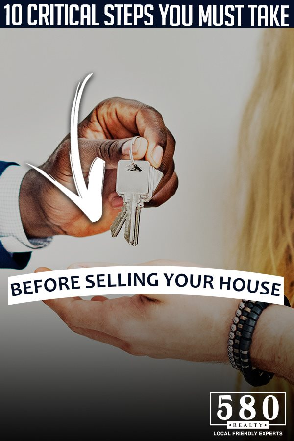 10 Critical Steps You Must Take Before Selling Your House