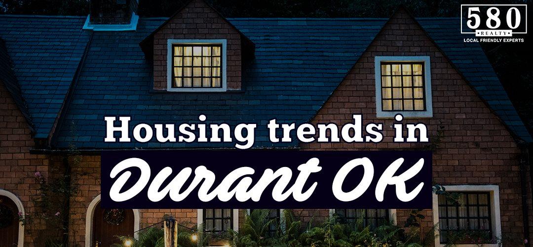 Housing Trends in Durant OK