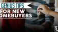 10 Genius Tips for New Homebuyers
