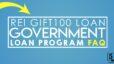 REI GIFT100 LOAN GOVERNMENT LOAN PROGRAM FAQ