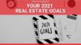 How to Conquer Your 2021 Real Estate Goals