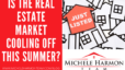 Is the Real Estate Market Cooling Off This Summer?