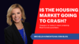 Is the Housing Market Going to Crash?