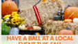 Have a Ball at a Local Event this Fall