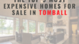 The Top 5 Most Expensive Homes Currently For Sale in Tomball