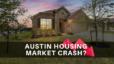 austin housing market crash 2021