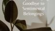 7 Tips for Saying Goodbye to Sentimental Belongings