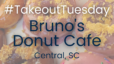 Takeout Tuesday – Bruno's Donut Cafe