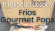 Takeout Tuesday – Frios Gourmet Pops