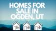 Homes For Sale in Ogden