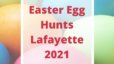Easter Egg Hunts Lafayette IN 2021 Aimee Ness Realty Group