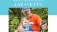 Local Father's Day Weekend Events Lafayette 2021
