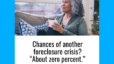 """Chances of Another Foreclosure Crisis? """"About Zero Percent."""""""