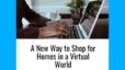 A New Way to Shop for Homes in a Virtual World