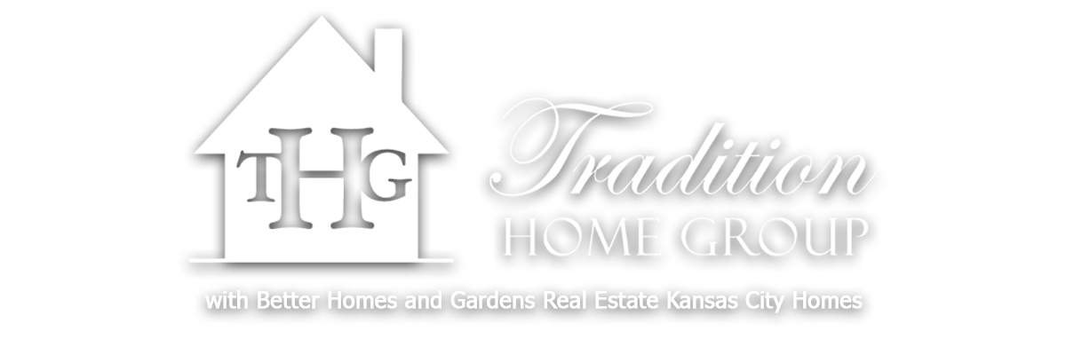 Tradition Home Group | Better Homes and Gardens Kansas City
