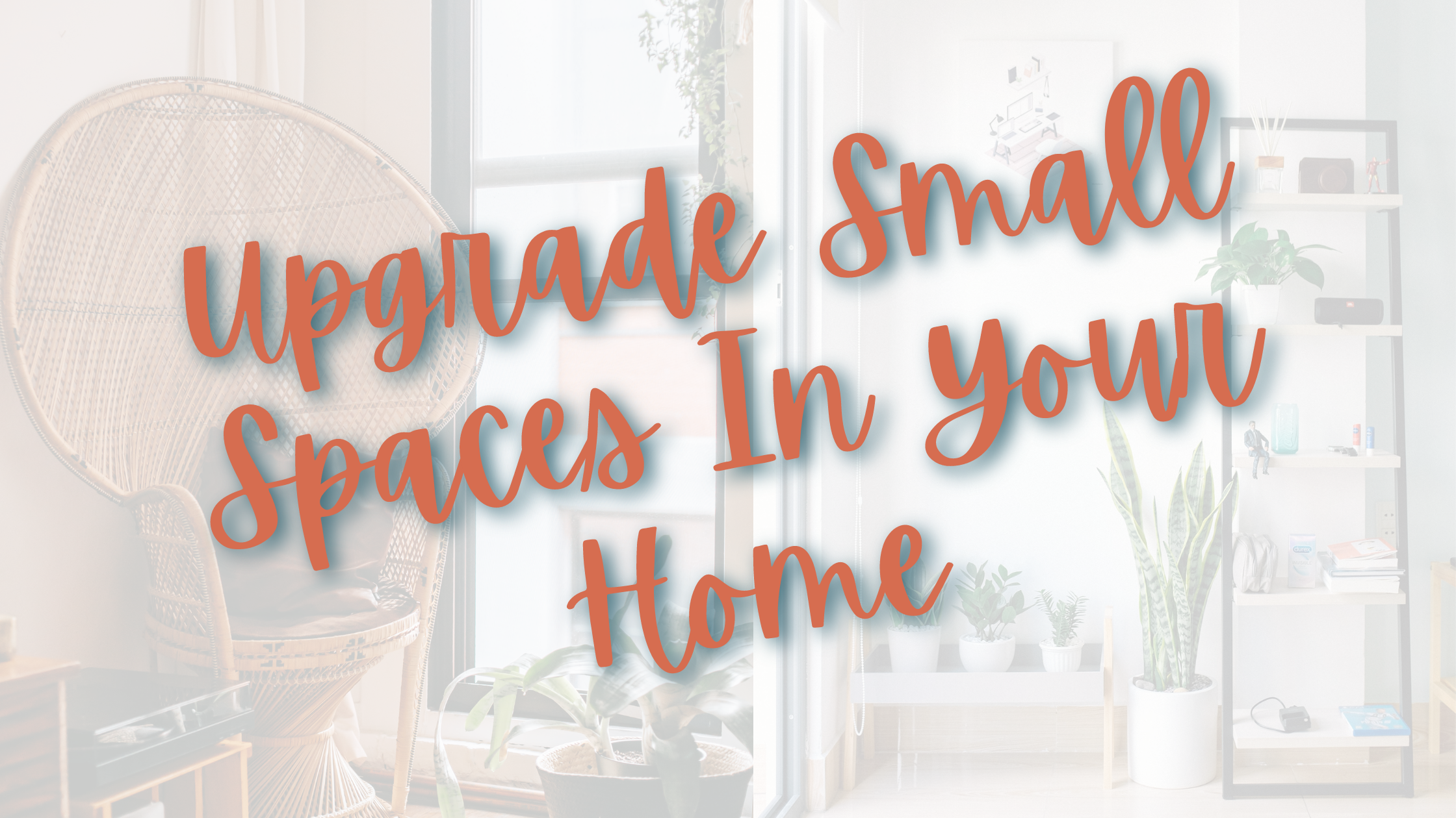 Upgrade The Small Spaces In Your Home