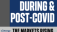 """[graphic of blog title. """"During & Post-Covid: The markets rising.""""]"""
